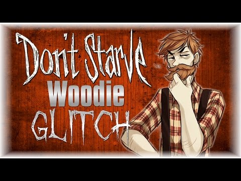 Dont Starve Woo Transformation Glitch