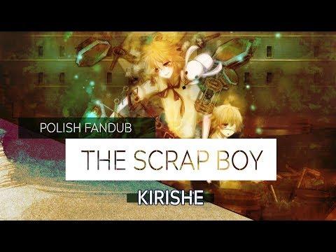 (Kirishe) Oliver - The Scrap Boy [POLISH]