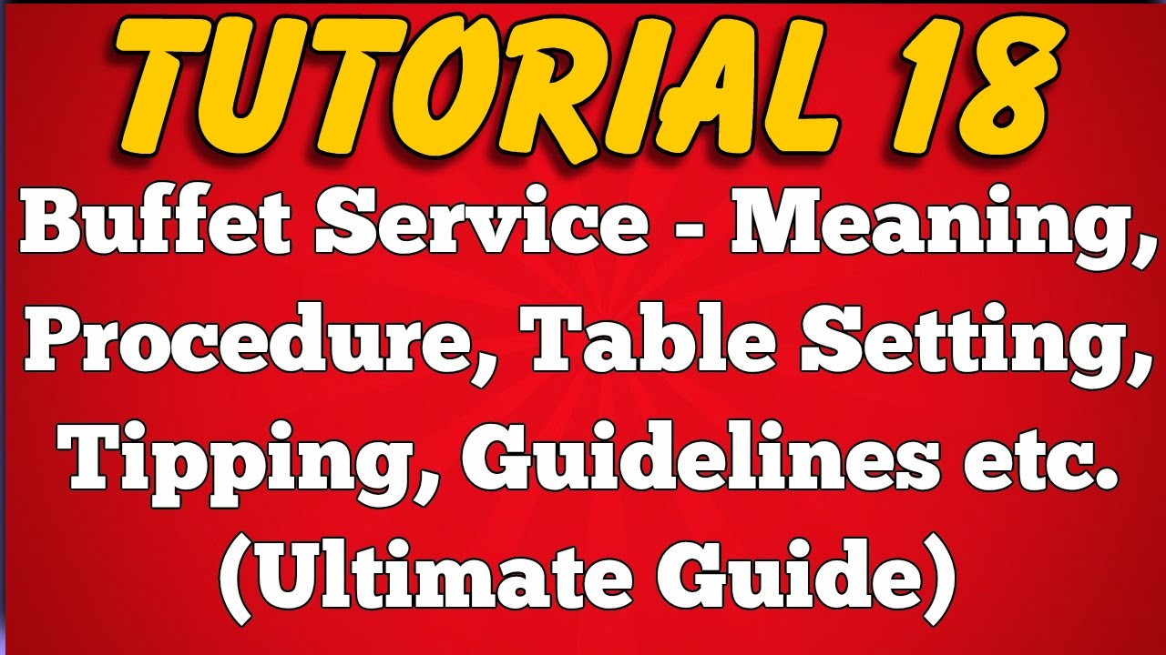 Buffet Service - Meaning, Procedure, Table Setting, Tipping ...