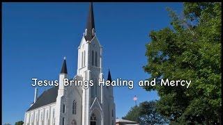 Jesus Brings Healing and Mercy