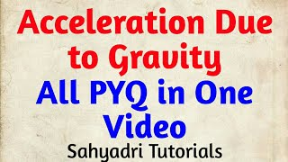 Acceleration Due to Gravity All PYQ in One Video | Gravitation | Part-2 | Physics