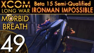 XCOM: Long War (Beta 15) Semi-Qualified Ironman Impossible: Part 49 -- Morbid Breath