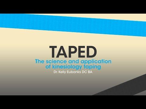 Taped:  The Science and Application of Kinesiology Taping with Dr. Kelly Eubanks