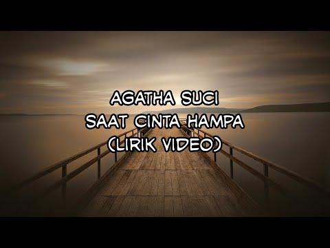Agatha Suci - Saat Cinta Hampa (Lirik Video)