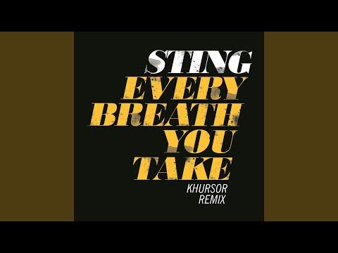 Every Breath You Take (KHURSOR Remix)
