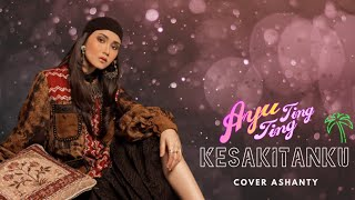 Gambar cover Ayu Ting Ting - Kesakitanku (Official Video Lyrics) Cover Ashanty Hermansyah