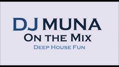 DJ MUNA DEEP HOUSE FUN