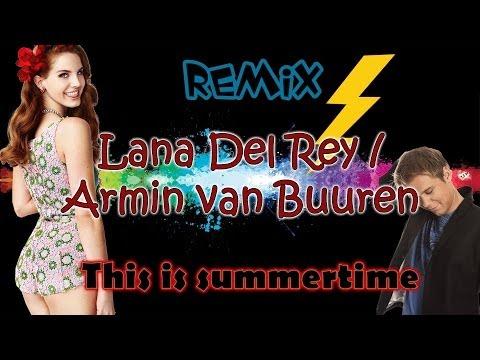 Lana Del Rey vs Adventure Club vs Armin -...