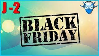 BONS PLANS BLACK FRIDAY WEEK (J -2)