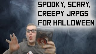 JRPGs for Halloween - Scary, Spooky, & Creepy Japanese Games to Play This Halloween