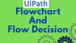UiPath Tutorial 06 - Flowchart and Flow Decision Activity | UiPath Workflow Examples