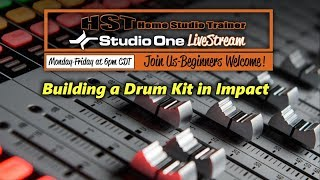 HST's Studio One LiveStream - Building a Drum Kit in Impact