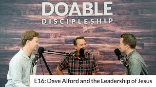 E16 Dave Alford and the Leadership of Jesus