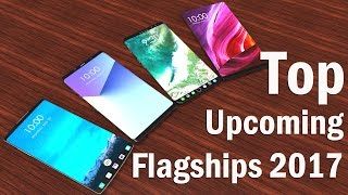 Most Amazing Upcoming Flagship Smartphone 2017 ,3D Video ,iPhone 8,LG V30,Note 8 , Don't Miss it !!