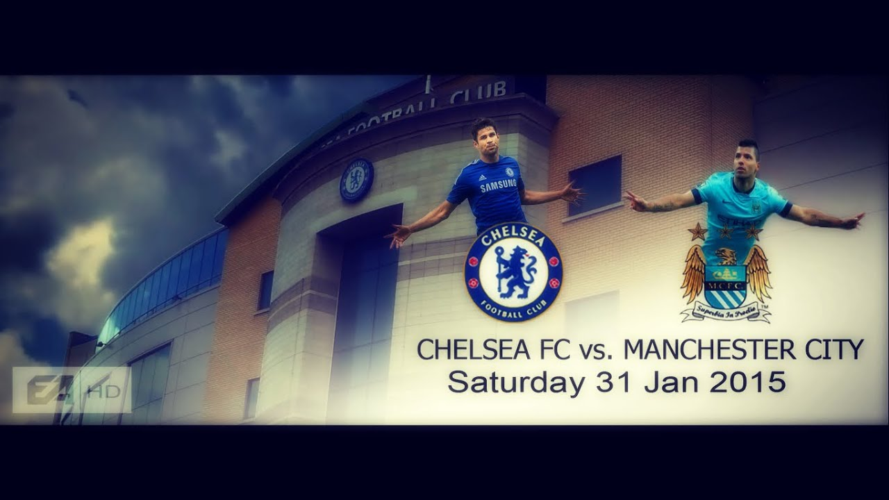 Chelsea Vs Man City: Chelsea FC Vs Manchester City - Promo 31.01.2015
