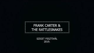 Frank Carter & The Rattlesnakes - Sziget Festival 2019 Full Set