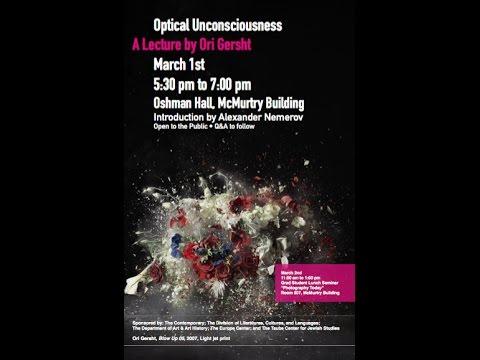 "Ori Gersht: ""Optical Unconsciousness"" 3.1.17"