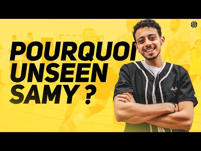 POURQUOI UNSEEN SAMY ?