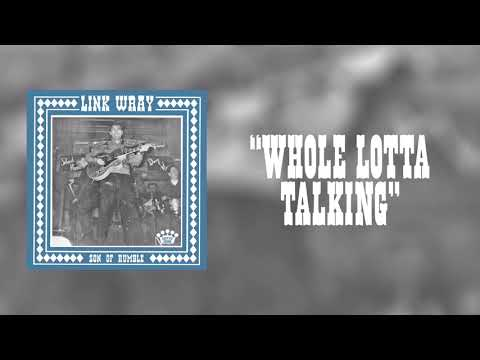 Link Wray - Whole Lotta Talking [Official Audio]