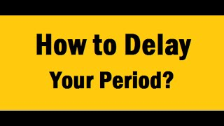 How Delay Your Period Without Birth Control