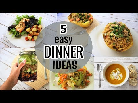 5 EASY HEALTHY DINNER IDEAS   Recipes For Beginners & Weight Loss