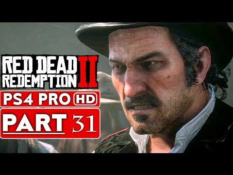 RED DEAD REDEMPTION 2 Gameplay Walkthrough Part 31 [1080p HD PS4 PRO] - No Commentary
