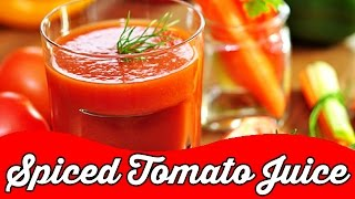Spiced Tomato Juice Recipe | Healthy Cool Drink