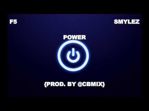 F5 x SMYLEZ x POWER {PROD  BY @CBMIX}