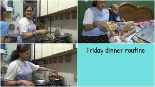 Hubby making dinner || Indian dinner routine || Indian mom Friday dinner routine 2018.