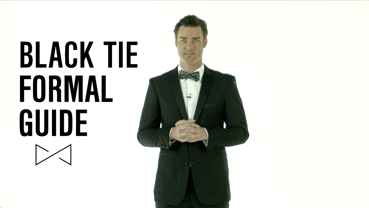 Dress Smarter Black Tie Formal Guide Youtube