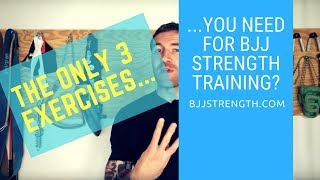 BJJ Strength Training: The only 3 exercises you need?
