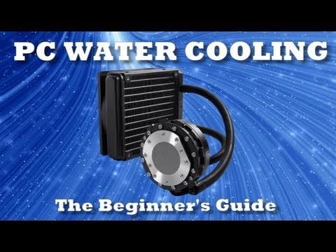 Guide to PC Water Cooling for Absolute Beginners