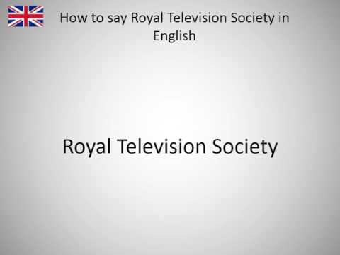 How to say Royal Television Society in English?