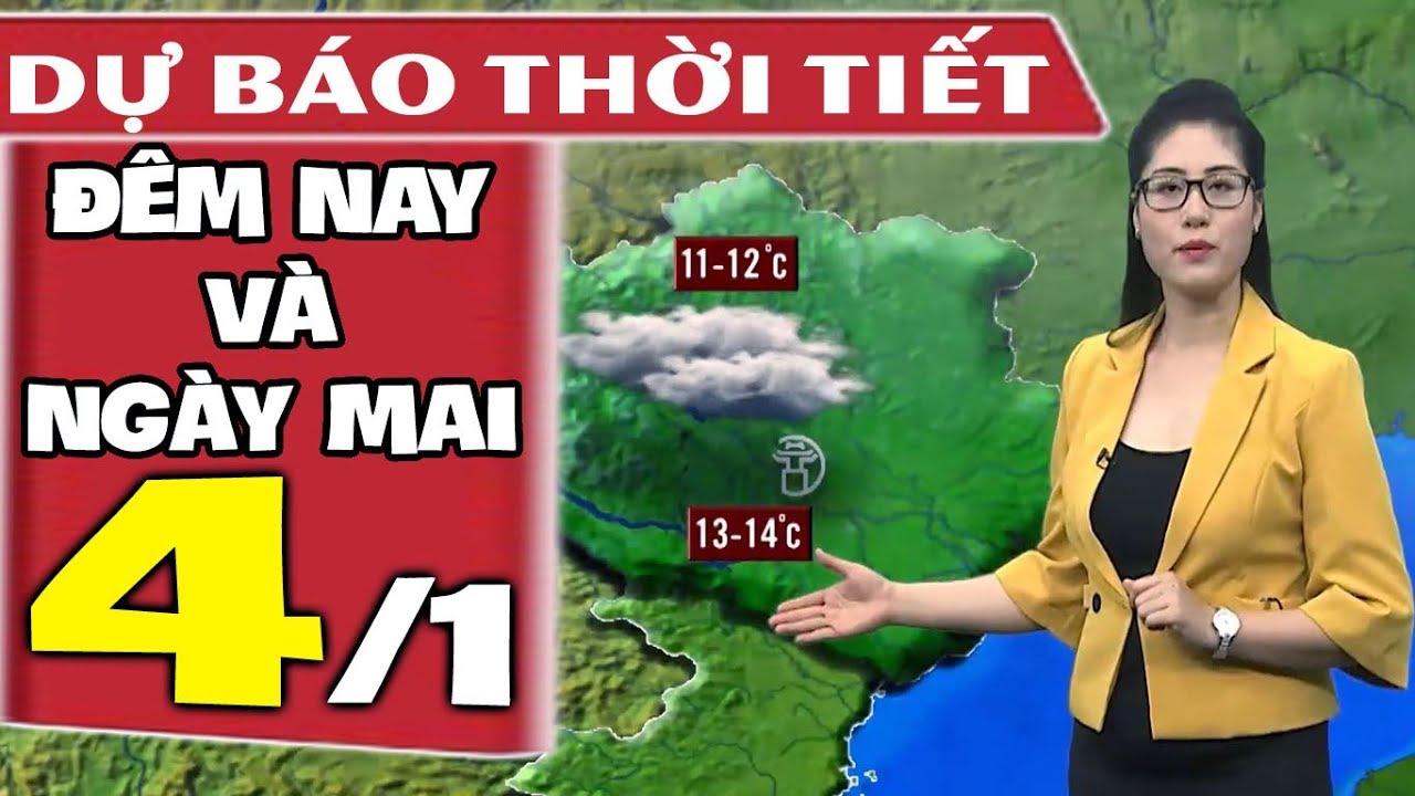 Dự báo thời tiết hôm nay và ngày mai 4/1 | Dự báo thời tiết đêm nay mới nhất