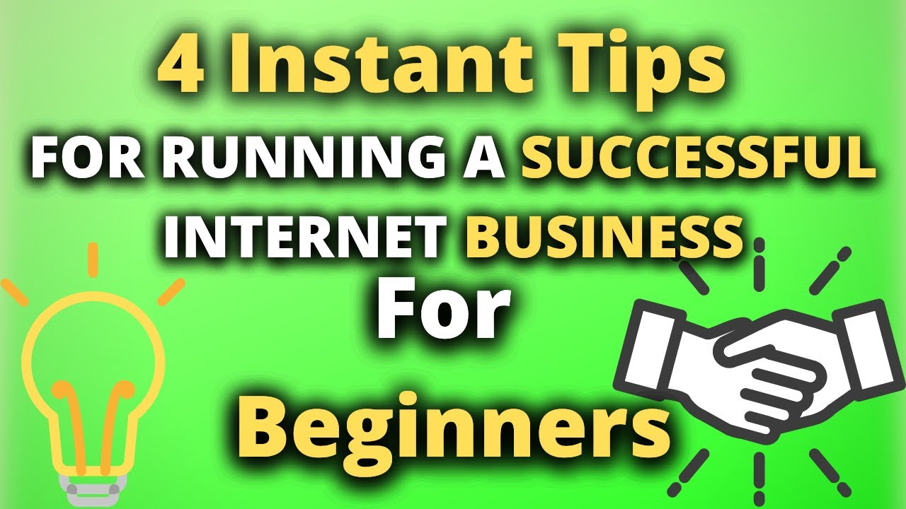 4 Instant Tips For Running A Successful Internet Business For Beginners (How To Make Money Online)