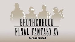Final Fantasy XV Brotherhood E01 - Vor dem Sturm | German Subtitle 2016 1080p 60fps
