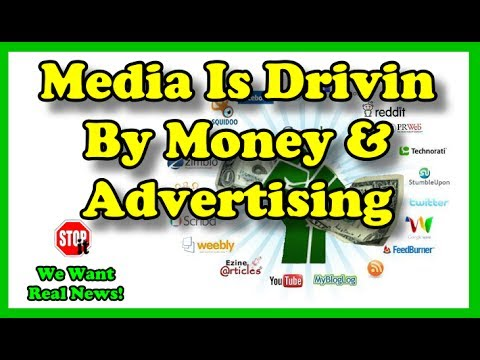 Media Is Drivin By Money, Advertising and Fame | We Want Real News Channel