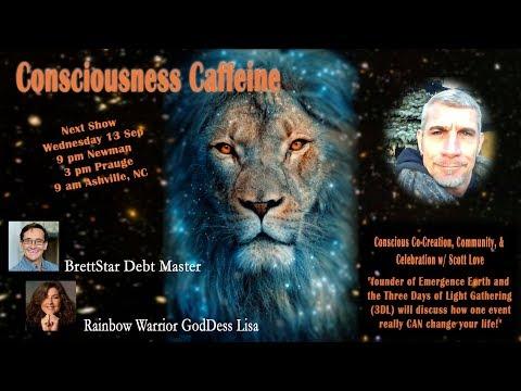 Consciousness Caffeine  Conscious Co Creation, Community, & Celebration w  Scott Love