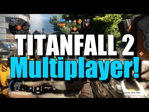 Titanfall 2 - Live Multiplayer Gameplay! (MP Tech Test First Impressions)