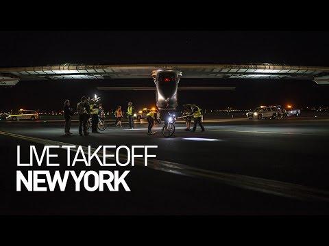 LEG 15 LIVE: Solar Impulse Airplane - Takeoff from New York