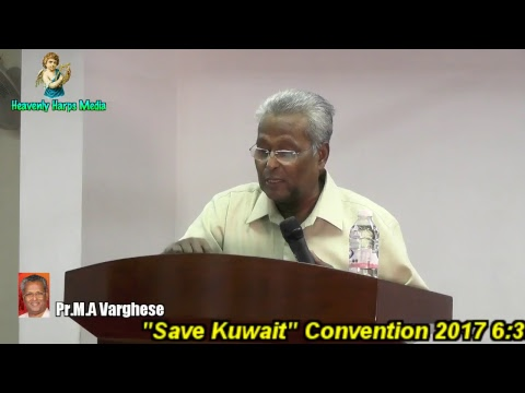 "Pr. M.A Varghese Preaching ""Save Kuwait "" Convention 2017"