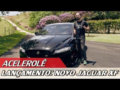 LANÇAMENTO: NOVO JAGUAR XF - ACELEROLÊ #3   ACELERADOS