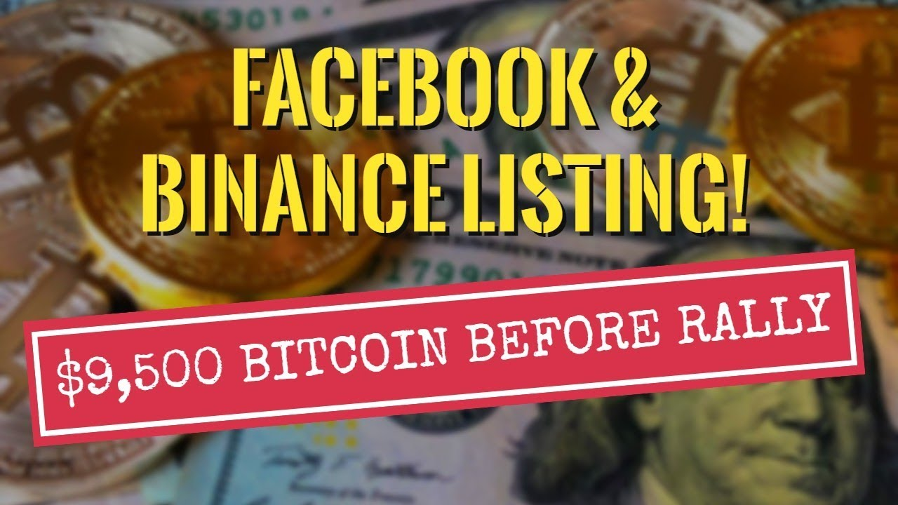 Bitcoin To $9,500 Before Rally? Facebook+Binance Listing, NEO Trade Update