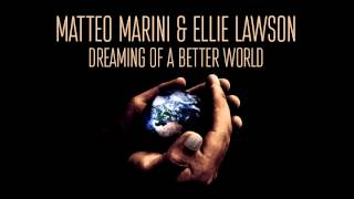 Matteo Marini & Ellie Lawson_Dreaming Of a Better World (Original Extended Mix)
