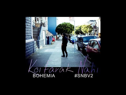 BOHEMIA - Koi Farak Nahi(Official Audio) SNBV2