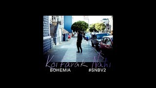 Download BOHEMIA - Koi Farak Nahi  (Official Audio) Mp3