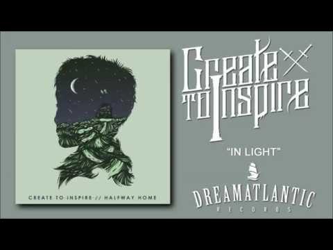 Create To Inspire - In Light (Dream Atlantic Records)