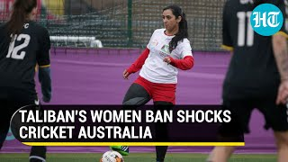 Taliban ban women from sports; Cricket Australia responds by threatening to scrap Afghanistan Test
