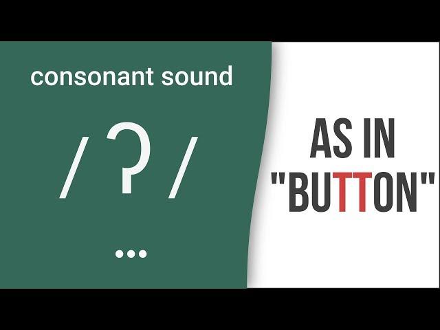 "Consonant Sound Glottal 'T' /ʔ/ as in ""button"" – American English Pronunciation"