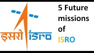5 future missions of ISRO that will make everyone in India insanely proud !! Must share !!